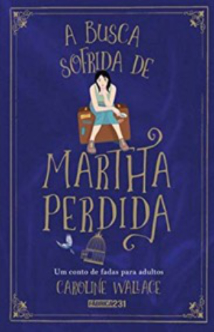 The Finding of Martha Lost by Caroline Wallace - Brazilian edition