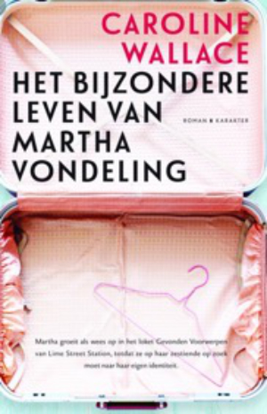 The Finding of Martha Lost by Caroline Wallace - Dutch edition